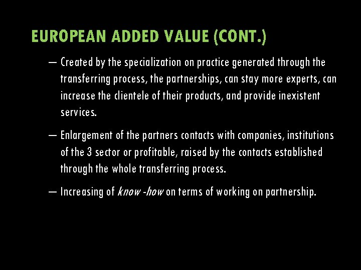 EUROPEAN ADDED VALUE (CONT. ) – Created by the specialization on practice generated through