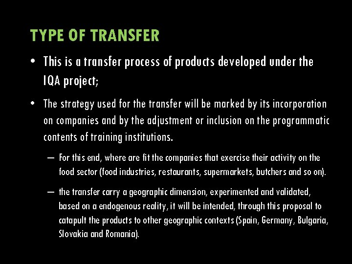 TYPE OF TRANSFER • This is a transfer process of products developed under the