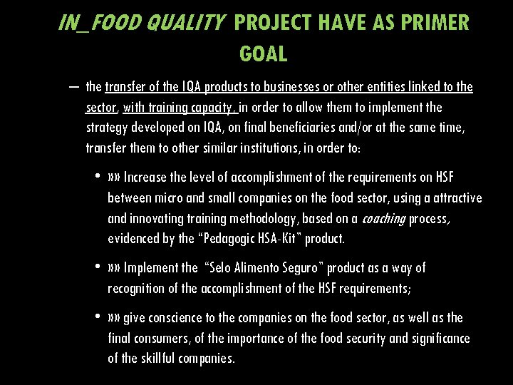 IN_FOOD QUALITY PROJECT HAVE AS PRIMER GOAL – the transfer of the IQA products