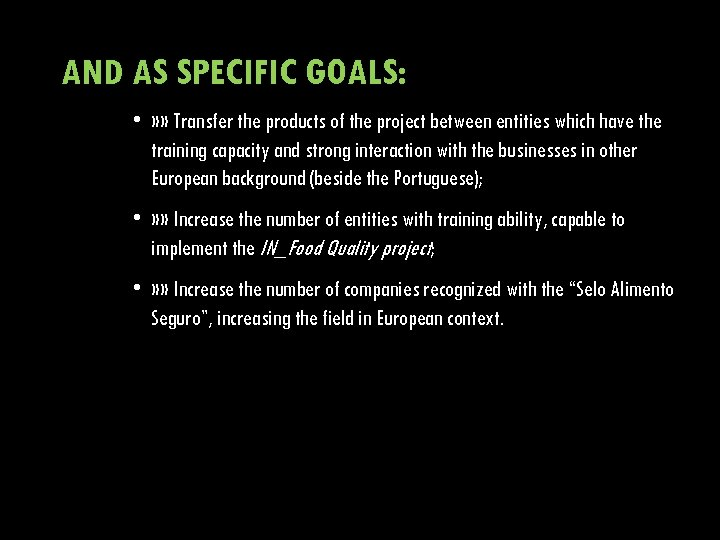 AND AS SPECIFIC GOALS: • » » Transfer the products of the project between