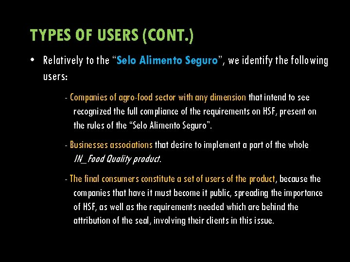 "TYPES OF USERS (CONT. ) • Relatively to the ""Selo Alimento Seguro"", we identify"