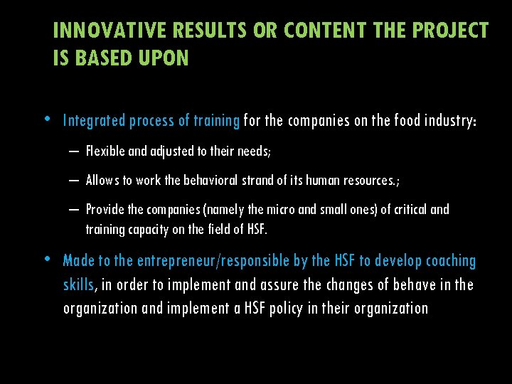 INNOVATIVE RESULTS OR CONTENT THE PROJECT IS BASED UPON • Integrated process of training