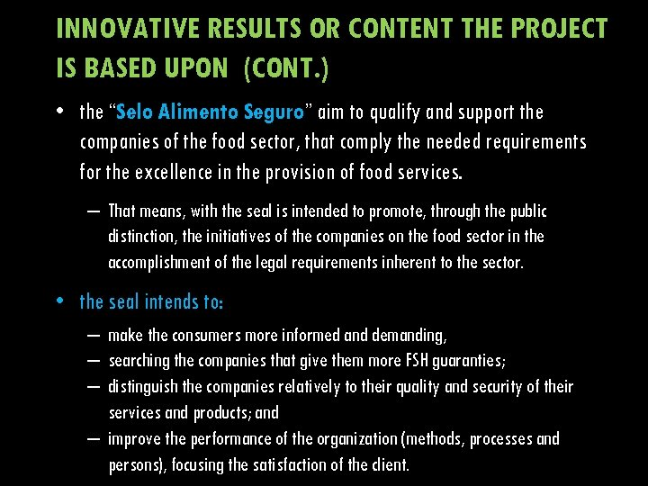 "INNOVATIVE RESULTS OR CONTENT THE PROJECT IS BASED UPON (CONT. ) • the ""Selo"