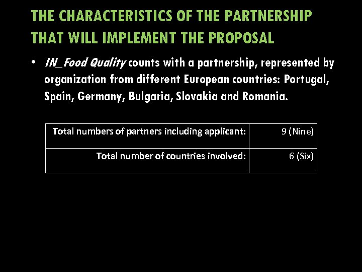 THE CHARACTERISTICS OF THE PARTNERSHIP THAT WILL IMPLEMENT THE PROPOSAL • IN_Food Quality counts