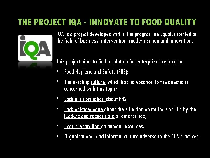 THE PROJECT IQA - INNOVATE TO FOOD QUALITY IQA is a project developed within