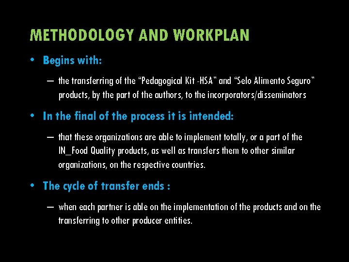 "METHODOLOGY AND WORKPLAN • Begins with: – the transferring of the ""Pedagogical Kit -HSA"""