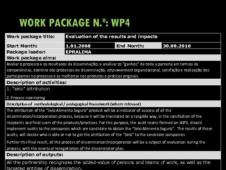 WORK PACKAGE N. º: WP 4 Work package title: Evaluation of the results and