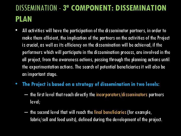 DISSEMINATION - 3ª COMPONENT: DISSEMINATION PLAN • All activities will have the participation of