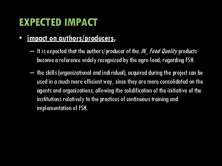 EXPECTED IMPACT • impact on authors/producers, – It is expected that the authors/producer of