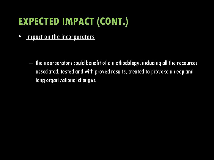 EXPECTED IMPACT (CONT. ) • impact on the incorporators – the incorporators could benefit