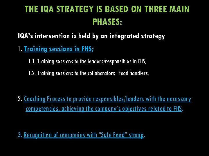 THE IQA STRATEGY IS BASED ON THREE MAIN PHASES: IQA's intervention is held by