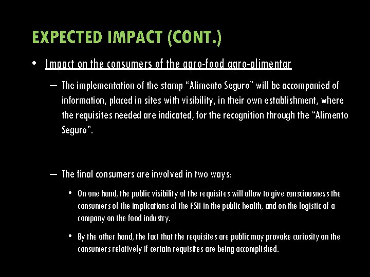 EXPECTED IMPACT (CONT. ) • Impact on the consumers of the agro-food agro-alimentar –