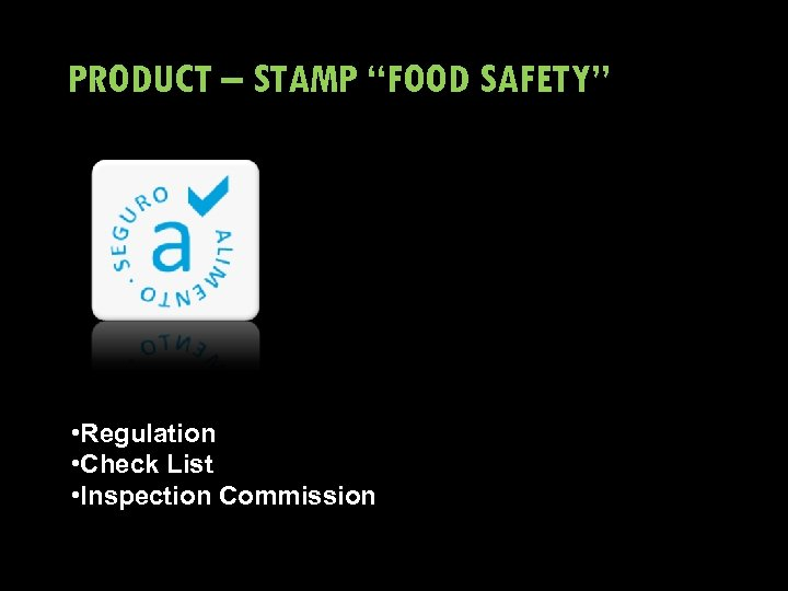 "PRODUCT – STAMP ""FOOD SAFETY"" • Regulation • Check List • Inspection Commission"