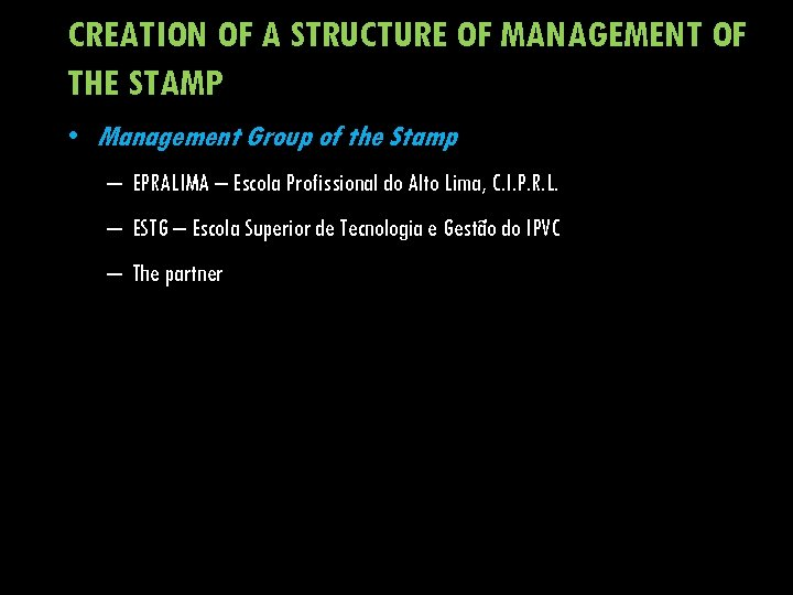 CREATION OF A STRUCTURE OF MANAGEMENT OF THE STAMP • Management Group of the