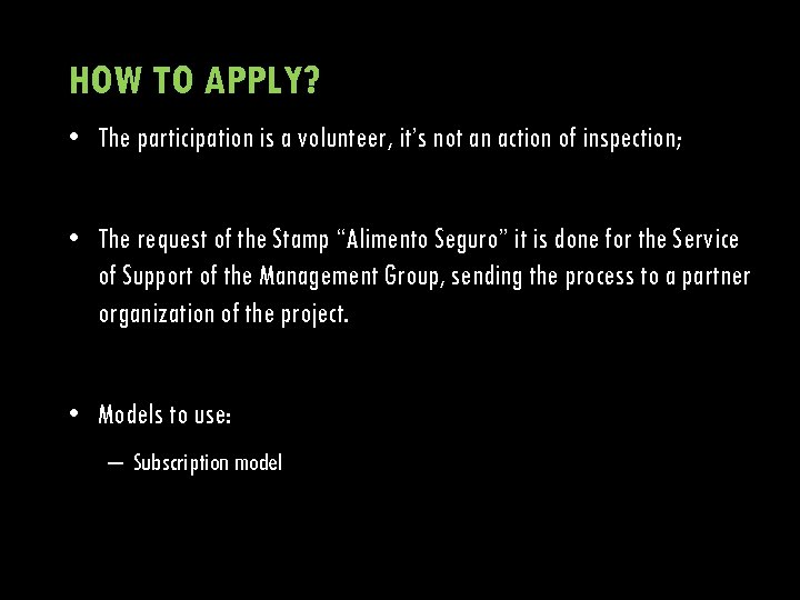 HOW TO APPLY? • The participation is a volunteer, it's not an action of