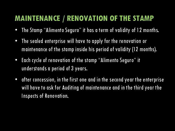 "MAINTENANCE / RENOVATION OF THE STAMP • The Stamp ""Alimento Seguro"" it has a"