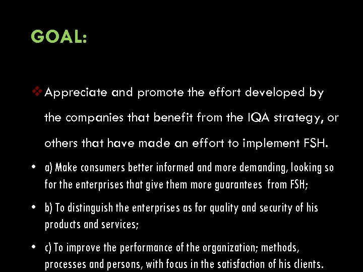GOAL: v Appreciate and promote the effort developed by the companies that benefit from