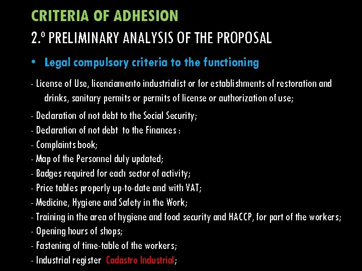 CRITERIA OF ADHESION 2. º PRELIMINARY ANALYSIS OF THE PROPOSAL • Legal compulsory criteria