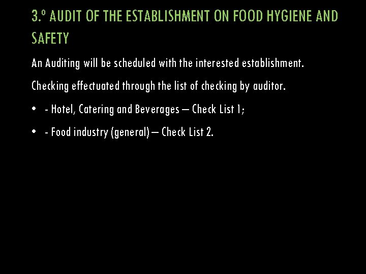 3. º AUDIT OF THE ESTABLISHMENT ON FOOD HYGIENE AND SAFETY An Auditing will