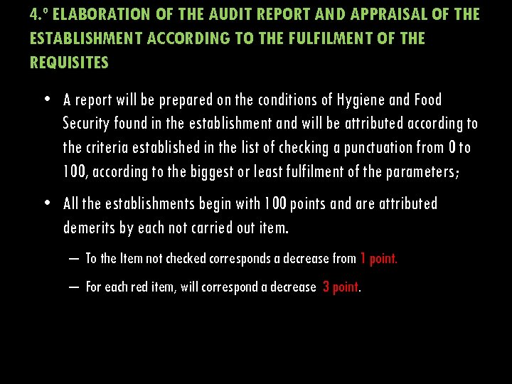 4. º ELABORATION OF THE AUDIT REPORT AND APPRAISAL OF THE ESTABLISHMENT ACCORDING TO