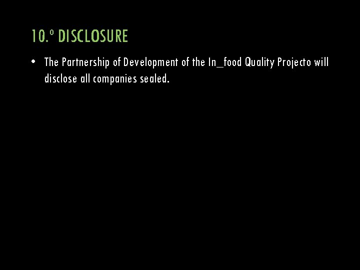 10. º DISCLOSURE • The Partnership of Development of the In_food Quality Projecto will