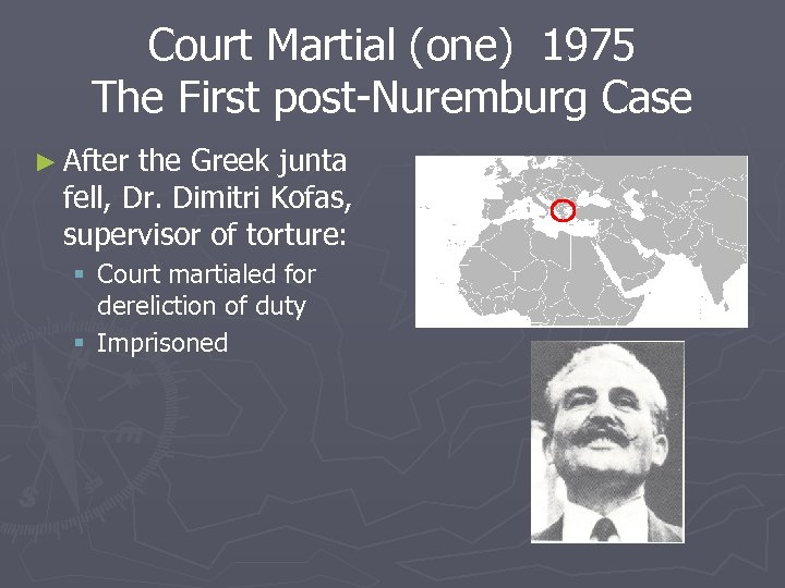 Court Martial (one) 1975 The First post-Nuremburg Case ► After the Greek junta fell,