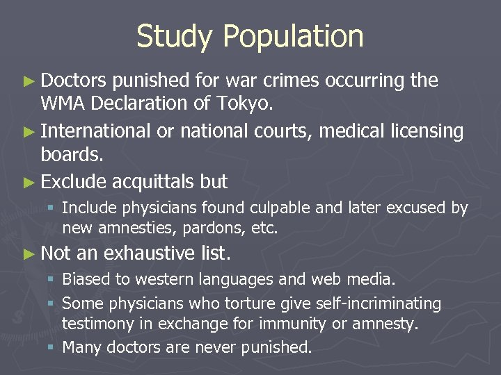 Study Population ► Doctors punished for war crimes occurring the WMA Declaration of Tokyo.