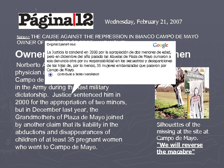 Wednesday, February 21, 2007 Nation> THE CAUSE AGAINST THE REPRESSION IN BIANCO CAMPO DE