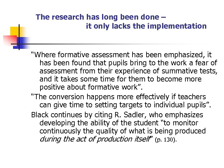 """The research has long been done – it only lacks the implementation """"Where formative"""