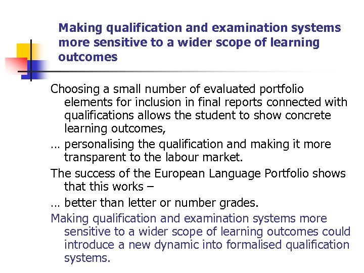 Making qualification and examination systems more sensitive to a wider scope of learning outcomes