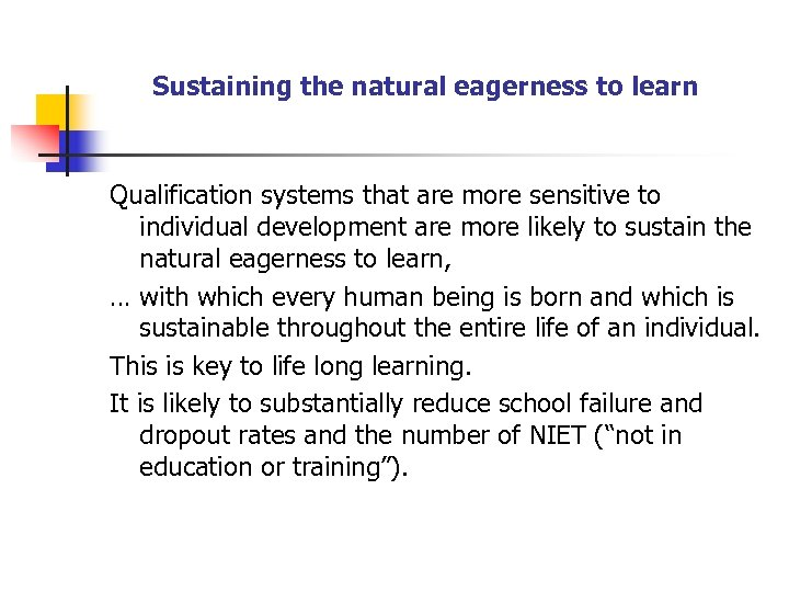 Sustaining the natural eagerness to learn Qualification systems that are more sensitive to individual