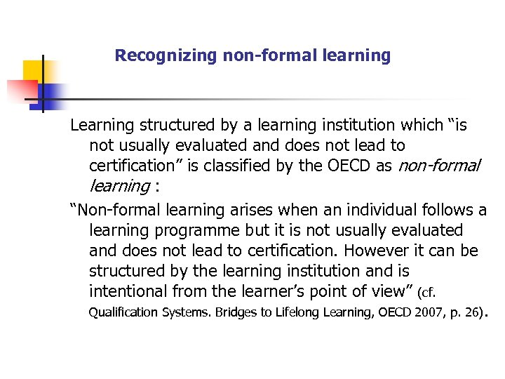 """Recognizing non-formal learning Learning structured by a learning institution which """"is not usually evaluated"""