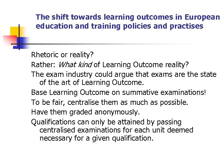The shift towards learning outcomes in European education and training policies and practises Rhetoric