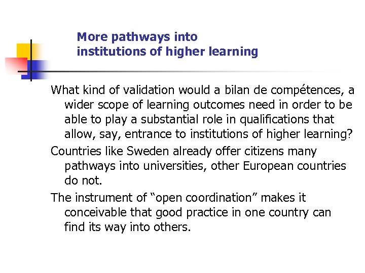 More pathways into institutions of higher learning What kind of validation would a bilan
