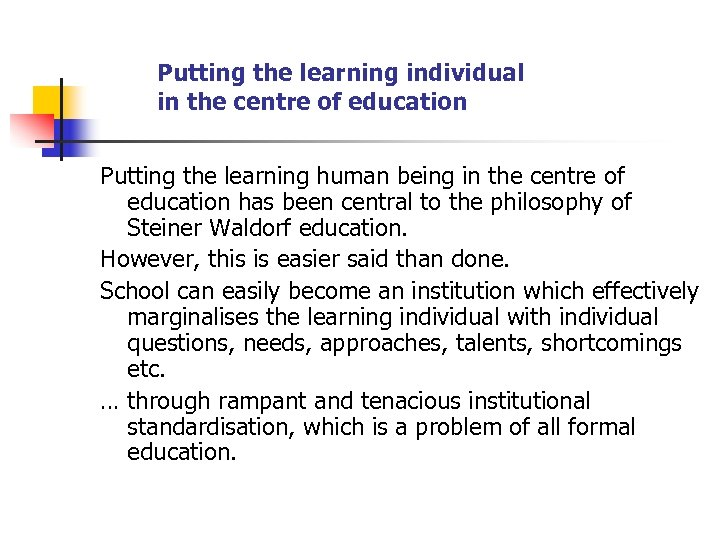 Putting the learning individual in the centre of education Putting the learning human being