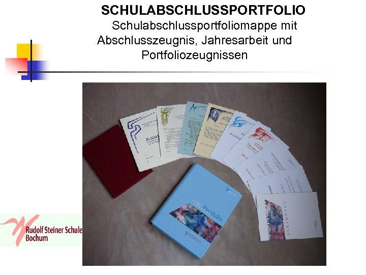 SCHULABSCHLUSSPORTFOLIO Schulabschlussportfoliomappe mit Abschlusszeugnis, Jahresarbeit und Portfoliozeugnissen