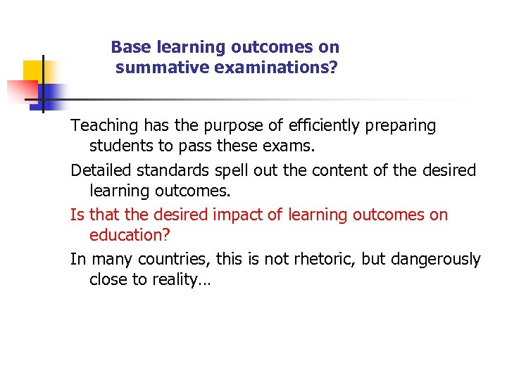 Base learning outcomes on summative examinations? Teaching has the purpose of efficiently preparing students