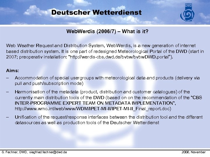 Web. Werdis (2006/7) – What is it? Web Weather Request and Distribution System, Web.