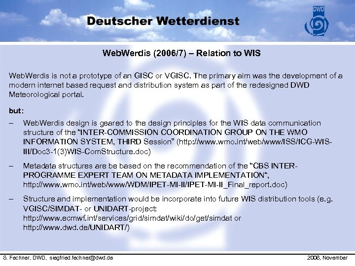 Web. Werdis (2006/7) – Relation to WIS Web. Werdis is not a prototype of