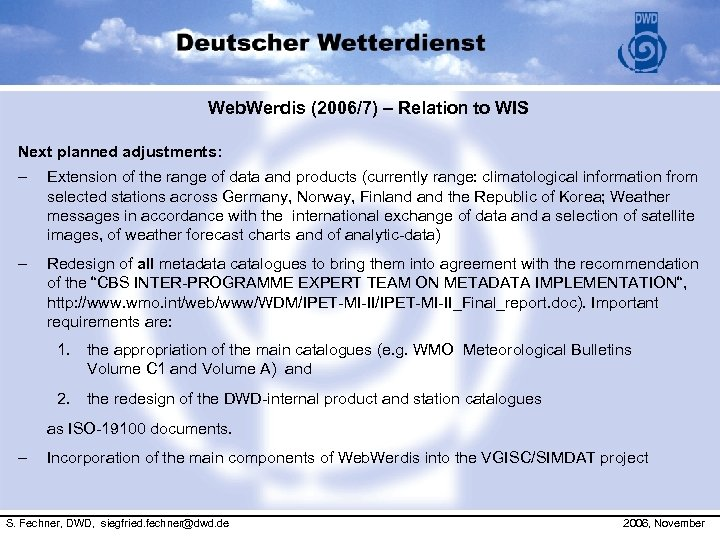Web. Werdis (2006/7) – Relation to WIS Next planned adjustments: – Extension of the