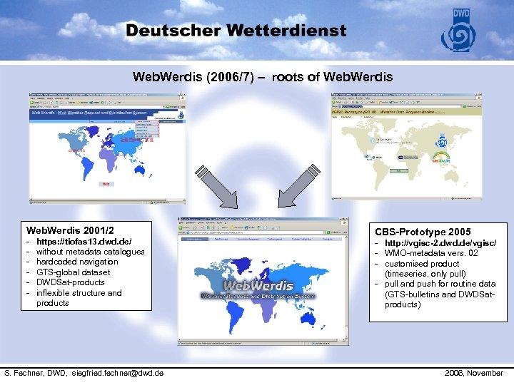 Web. Werdis (2006/7) – roots of Web. Werdis 2001/2 - https: //tiofas 13. dwd.