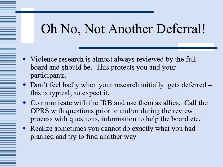 Oh No, Not Another Deferral! w Violence research is almost always reviewed by the