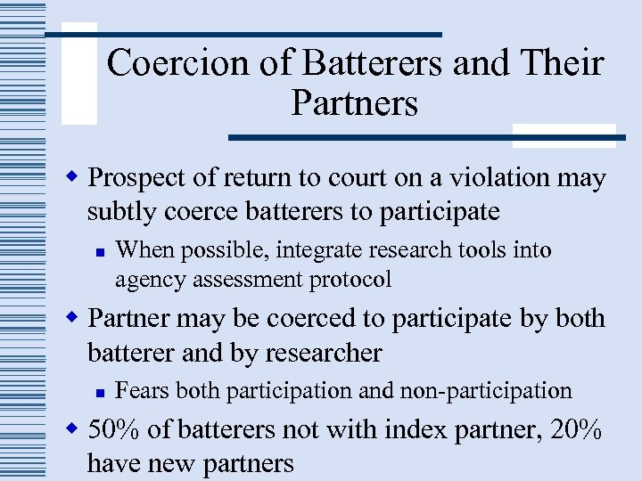 Coercion of Batterers and Their Partners w Prospect of return to court on a