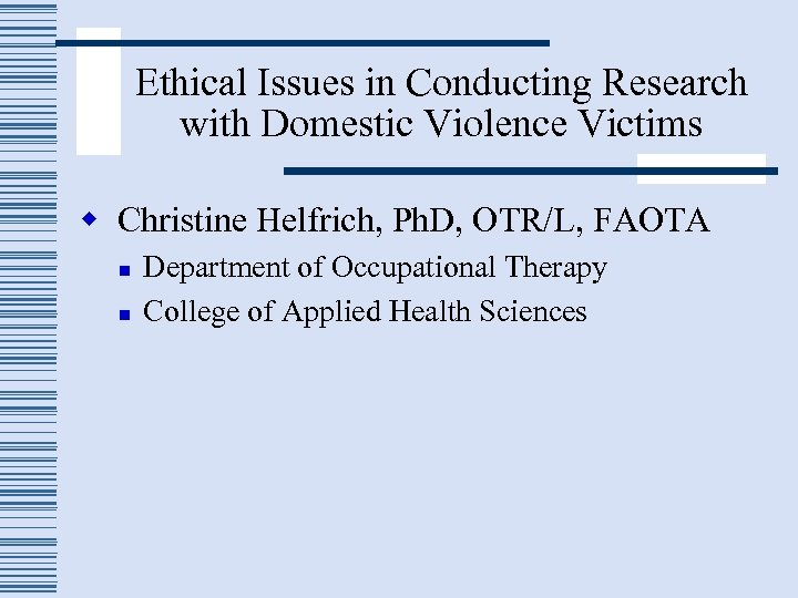 Ethical Issues in Conducting Research with Domestic Violence Victims w Christine Helfrich, Ph. D,