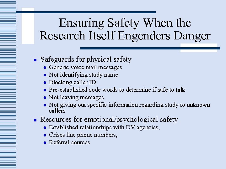 Ensuring Safety When the Research Itself Engenders Danger n Safeguards for physical safety l