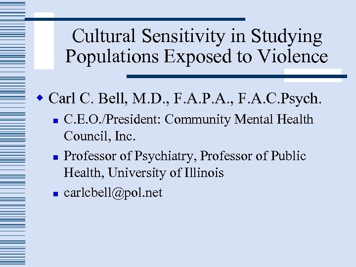 Cultural Sensitivity in Studying Populations Exposed to Violence w Carl C. Bell, M. D.