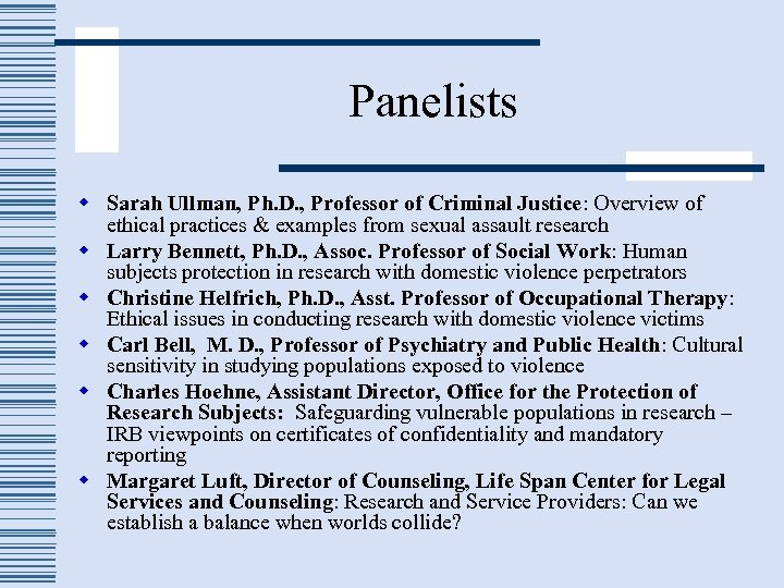 Panelists w Sarah Ullman, Ph. D. , Professor of Criminal Justice: Overview of ethical