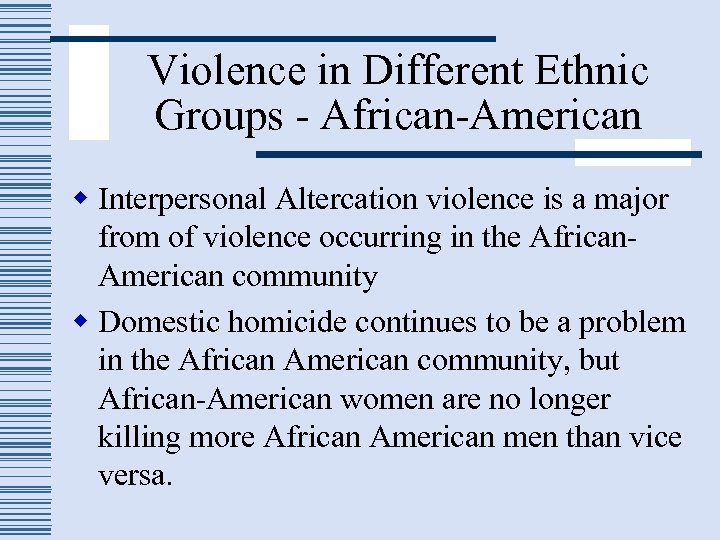 Violence in Different Ethnic Groups - African-American w Interpersonal Altercation violence is a major