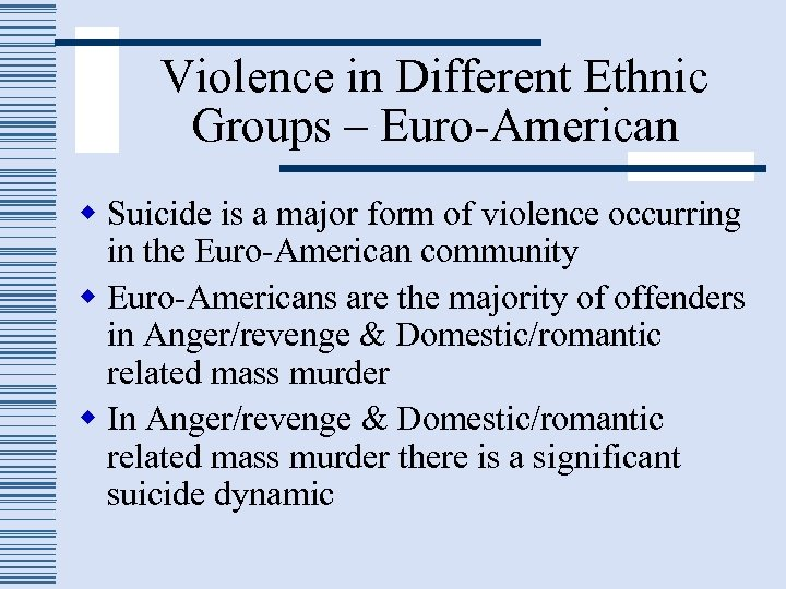 Violence in Different Ethnic Groups – Euro-American w Suicide is a major form of