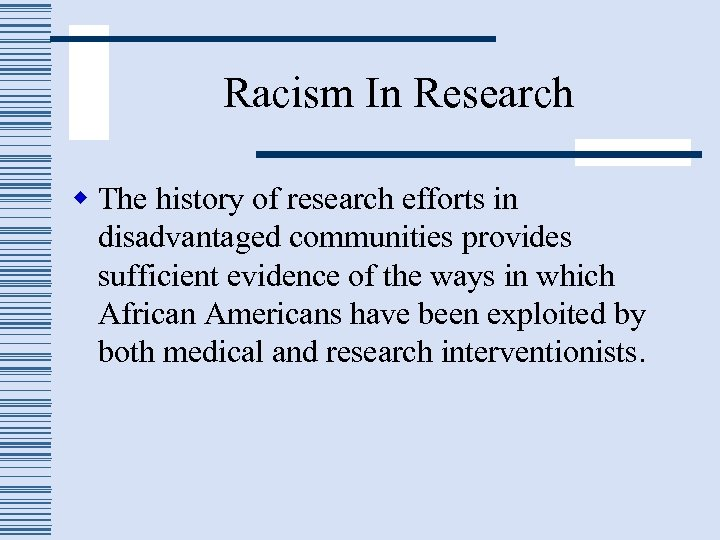 Racism In Research w The history of research efforts in disadvantaged communities provides sufficient